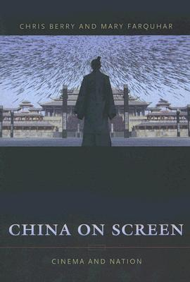 China on Screen By Berry, Chris/ Farquhar, Mary
