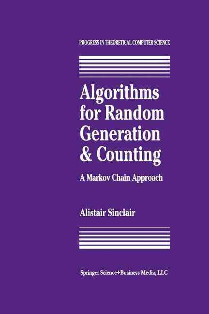 Algorithms for Random Generation and Counting By Sinclair, A.